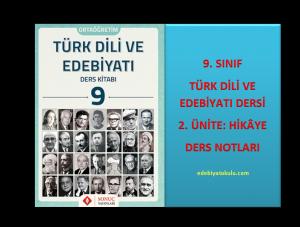 9. Sınıf Türk Dili ve Edebiyatı 2. Ünite Ders Notları (Hikâye)
