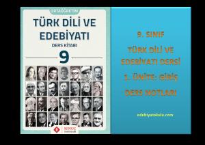 9. Sınıf Türk Dili ve Edebiyatı 1. Ünite Ders Notları (Giriş)