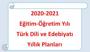 2020-2021 Türk Dili ve Edebiyatı Dersi 9, 10, 11 ve 12. Sınıflar Ünitelendirilmiş Yıllık Ders Planları
