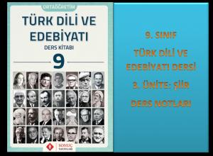 9. Sınıf Türk Dili ve Edebiyatı 3. Ünite Ders Notları (Şiir)