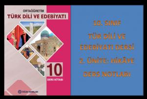 10. Sınıf Türk Dili ve Edebiyatı 2. Ünite Ders Notları (Hikâye)