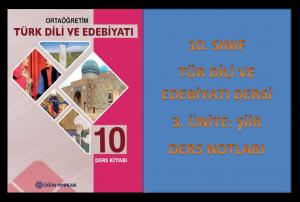 10. Sınıf Türk Dili ve Edebiyatı 3. Ünite Ders Notları (Şiir)
