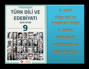 9. Sınıf Türk Dili ve Edebiyatı 7. Ünite Ders Notları (Biyografi/Otobiyografi)
