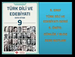9. Sınıf Türk Dili ve Edebiyatı 9. Ünite Ders Notları (Günlük/Blog)
