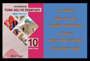 10. Sınıf Türk Dili ve Edebiyatı 4. Ünite Ders Notları (Destan/Efsane)