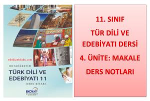 11. Sınıf Türk Dili ve Edebiyatı 4. Ünite Ders Notları (Makale)