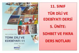 11. Sınıf Türk Dili ve Edebiyatı 5. Ünite Ders Notları (Sohbet ve Fıkra)