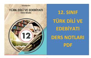 12. Sınıf Türk Dili ve Edebiyatı Ders Notları PDF