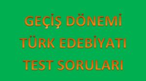 Geçiş Dönemi Türk Edebiyatı Konu Testleri PDF